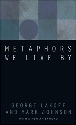 """Metaphors We Live By"""